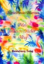 Paredes Martinez, Maria Mein unbeschreiblicher Weg