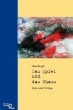 Bergel, Hans Das Spiel und das Chaos