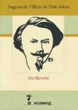 Villiers de L´Isle-Adam, Auguste Die Revolte