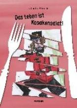 Albrecht, Claudia Das Leben ist Kosakensalat!