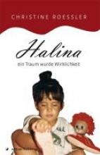 Rössler, Christine Halina - ein Traum wurde Wirklichkeit