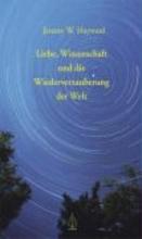 Hayward, Jeremy Liebe, Wissenschaft und die Wiederverzauberung der Welt