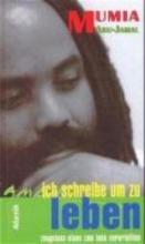 Abu-Jamal, Mumia Ich schreibe um zu leben
