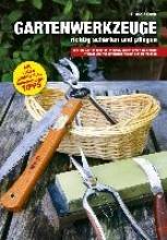 Dick, Rudolf Gartenwerkzeuge richtig schärfen und pflegen