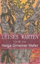 Gmeiner Hofer, Helga Leises Warten