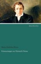 Embden-Heine, Maria Erinnerungen an Heinrich Heine