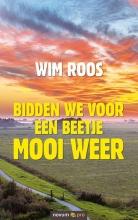 Wim  Roos Bidden we voor een beetje mooi weer