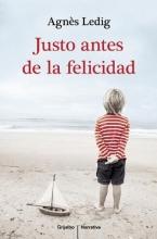 Ledig, Agnès Justo antes de la felicidadJust before happiness