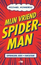 Michael  Minneboo Mijn vriend Spider-Man