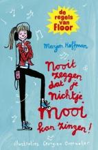 Marjon Hoffman , Nooit zeggen dat je nichtje mooi kan zingen!