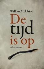 Melchior, Willem De tijd is op