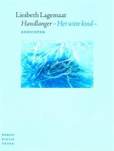Liesbeth  Lagemaat Handlanger - het witte kind