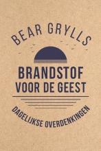 Bear Grylls , Brandstof voor de geest