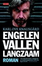 Karl Ove  Knausgård Engelen vallen langzaam