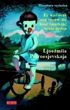 Ljoedmila  Petroesjevskaja Er was eens een vrouw die haar buurkind wilde doden