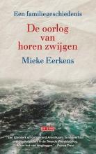 Mieke  Eerkens De oorlog van horen zwijgen
