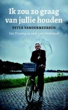 Peter  Vandermeersch Ik zou zo graag van jullie houden