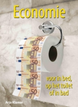 Arjo  Klamer, Erwin  Dekker, Paul  Teule Economie voor in bed, op het toilet of in bad