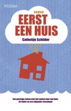 Cathelijn  Schilder Eerst een huis
