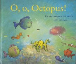 Erik van Os Elle van Lieshout, O, O, Octopus!