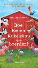 Maxime Lebrun , Boe, Bèèèh, Kukelekuu op de boerderij
