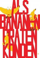 Peggy  Ackermans-Leunissen Als bananen praten konden