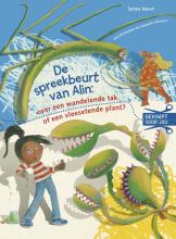 Selma Noort , De spreekbeurt van Alin: over een wandelende tak of een vleesetende plant?