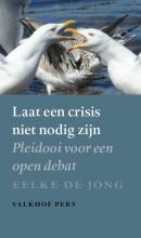 Eelke de Jong , Laat een crisis niet nodig zijn