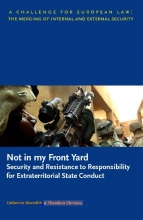 T. Christou C. Meredith, Not in my Front Yard: Security and Resistance to Responsibility for Extraterritorial State Conduct