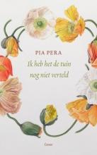 Pia  Pera Ik heb het de tuin nog niet verteld
