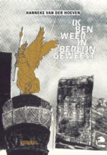 Hanneke van der Hoeven Ik ben weer in Berlijn geweest