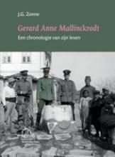 J.G. Zonne , Gerard Anne Mallinckrodt, een chronologie van zijn leven