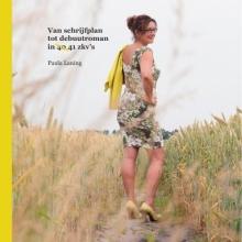 Paula Laning , Van schrijfplan tot debuutroman in 40 41 zkv`s