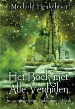 Mechtild  Henkelman De avonturen van Kaboutertje Klok Het Boek met Alle Verhalen