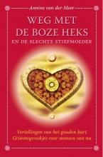 Annine E.G. van der Meer , Weg met de boze heks en de slechte stiefmoeder