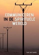 Cees van Gaalen , Communiceren in de spirituele wereld