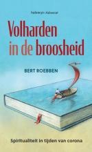 Bert Roebben , Volharden in de broosheid