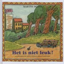 Martine F. Delfos , Het is niet leuk!