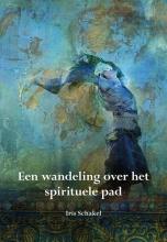Iris Schakel , Een wandeling over het spirituele pad