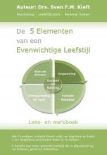 Sven Kieft , De 5 elementen van een evenwichtige leefstijl