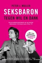 Peter J. Muller , Seksbaron tegen wil en dank