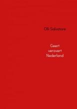 Olli  Salvatore Geert verovert Nederland