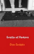Daan  Sindelka Groeten uit Harkema