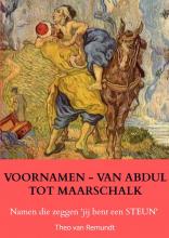 Theo Van Remundt , VOORNAMEN - VAN ABDUL TOT MAARSCHALK