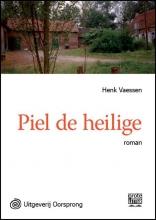 Henk  Vaessen Piel de heilige - grote letter uitgave