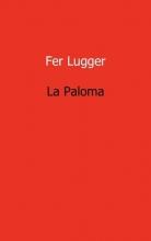 Fer Lugger , La Paloma