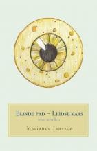Marianne  Janssen Blinde pad en Leidse kaas