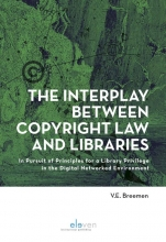 V.E. Breemen , The Interplay Between Copyright Law and Libraries