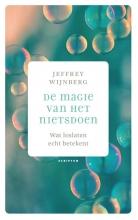 Jeffrey  Wijnberg De magie van het nietsdoen