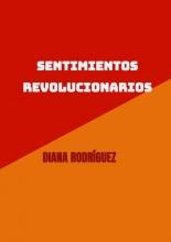 Diana Rodríguez Sentimientos revolucionarios
